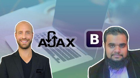 Complete AJAX Course: Learn AJAX Techniques Using Bootstrap