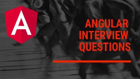 Crack Angular Interview - Top 202 Interview Questions 2021